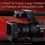 The World's First* 4/3-type Large Format Camcorder to Feature an Integrated Lens. AG-DVX200